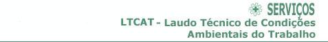 LTCAT - Laudo Técnico de Condições Ambientais do Trabalho